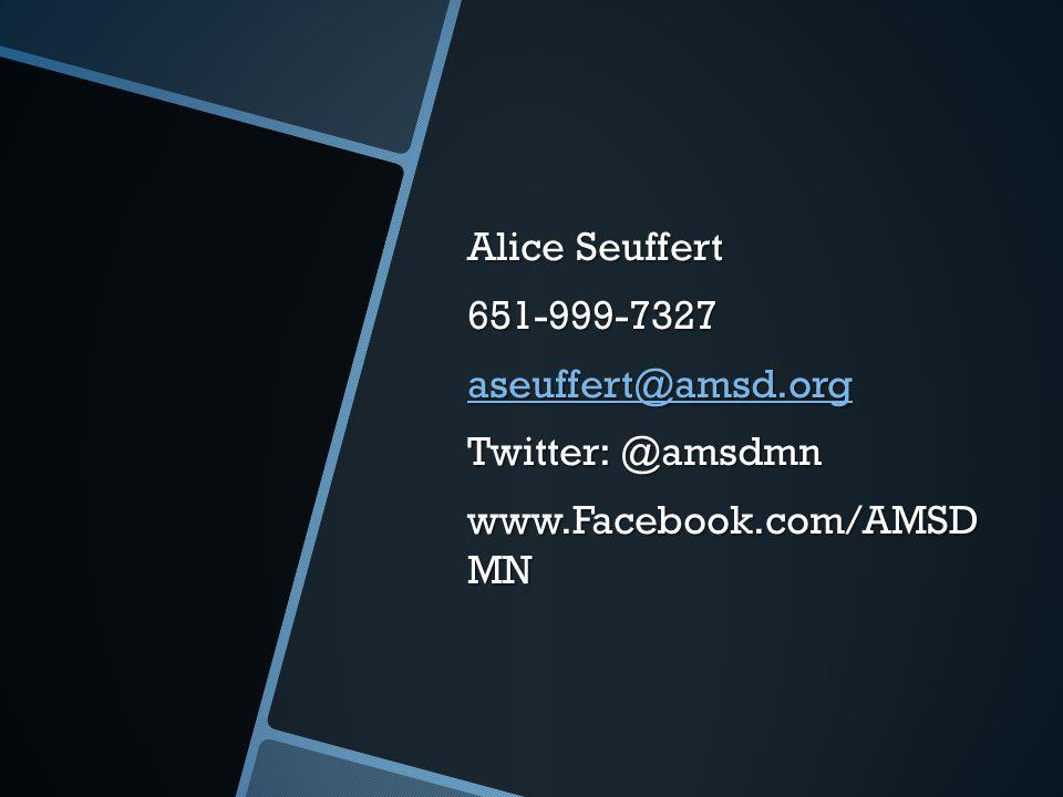 Alice Seuffert 651-999-7327 aseuffert@amsd.org Twitter: @amsdmn www.Facebook.com/AMSD MN