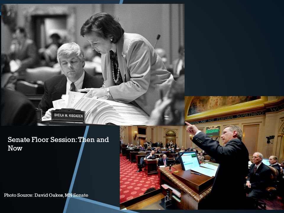 Senate Floor Session: Then and Now Photo Source: David Oakes, MN Senate