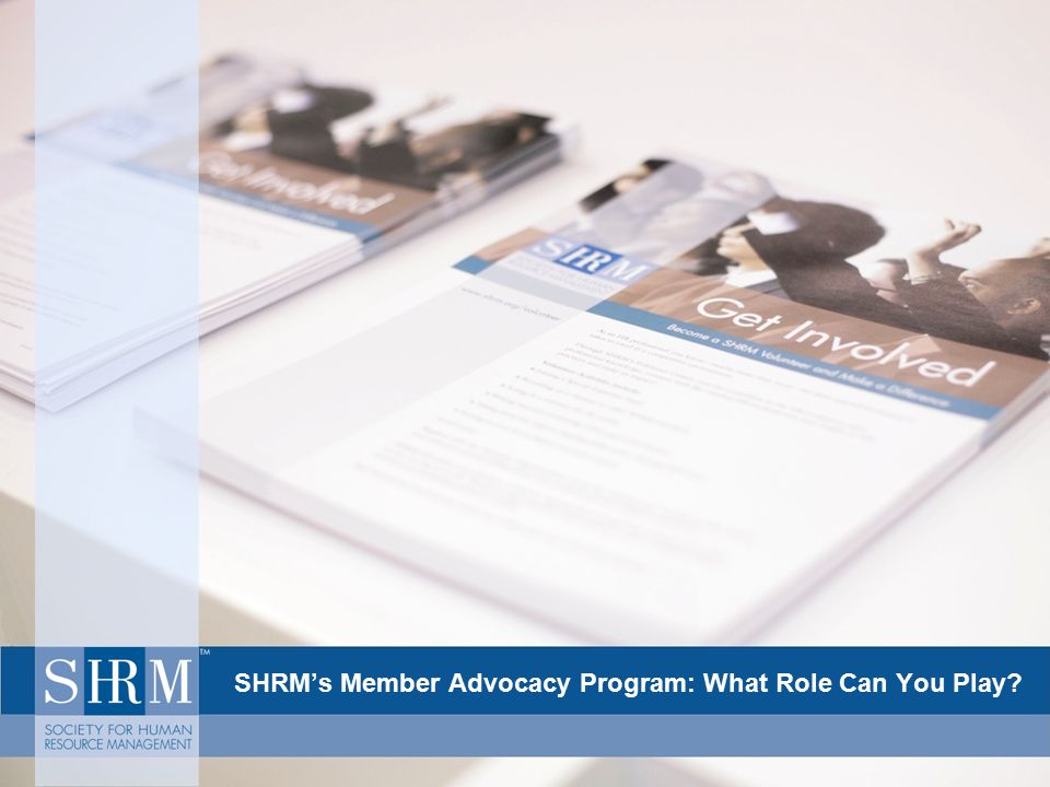 SHRM's Member Advocacy Program: What Role Can You Play
