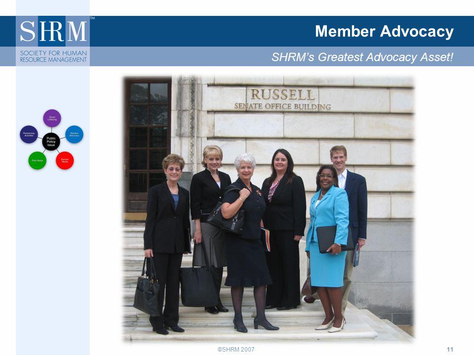 ©SHRM 200711 Member Advocacy SHRM's Greatest Advocacy Asset!
