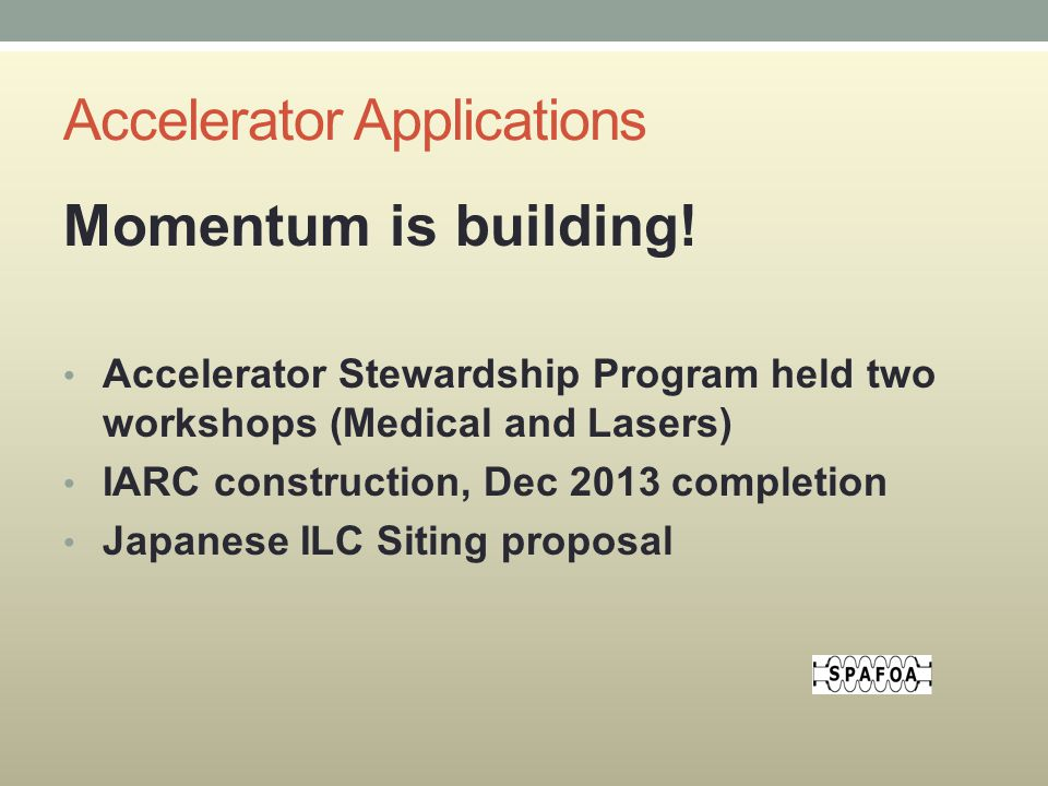 Accelerator Applications Momentum is building.