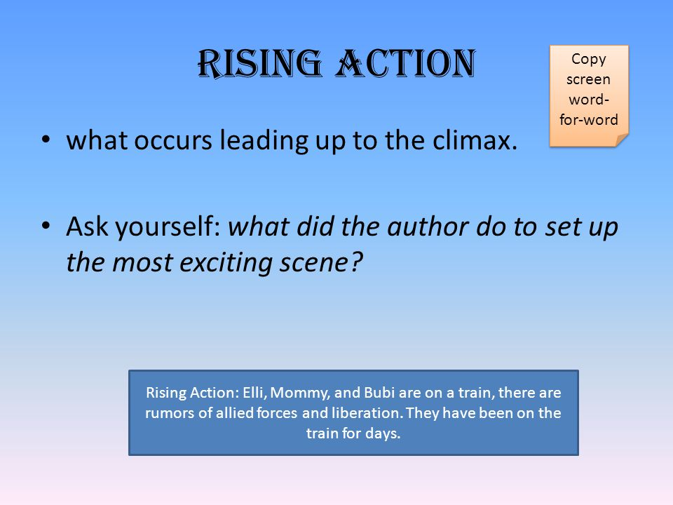Rising Action what occurs leading up to the climax.