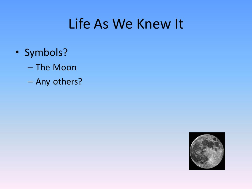 Life As We Knew It Symbols – The Moon – Any others