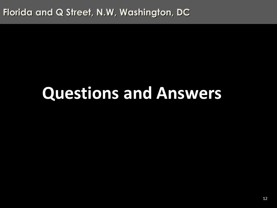 Agenda – Scattered Sites - Trinidad, NE, Washington, DC 12 Florida and Q Street, N.W, Washington, DC Questions and Answers