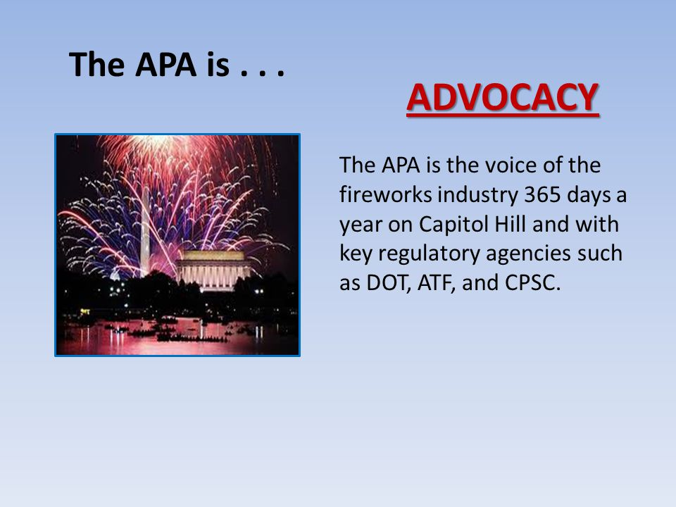 CODE & STANDARD DEVELOPMENT The APA works with code development organizations to ensure that fireworks related codes and standards are not overly burdensome or restrictive on the fireworks industry.