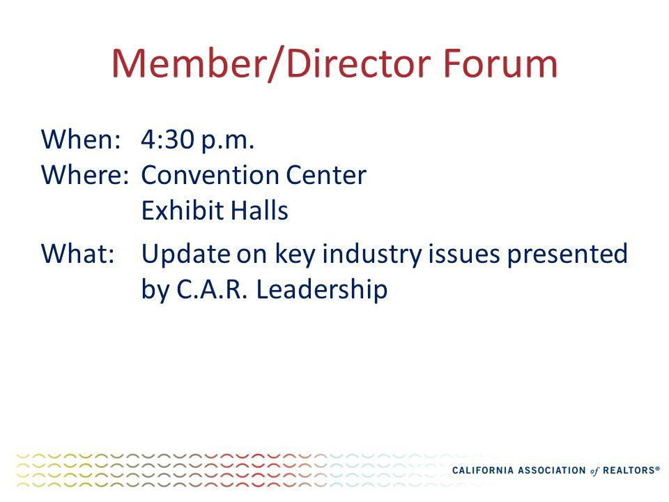 Member/Director Forum When:4:30 p.m.