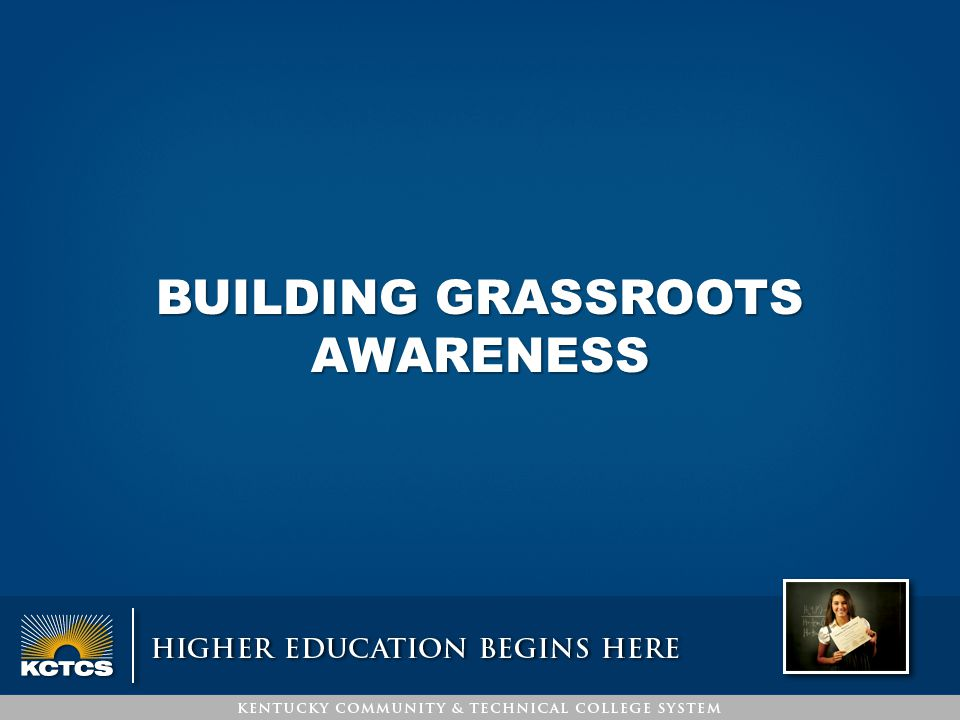 BUILDING GRASSROOTS AWARENESS