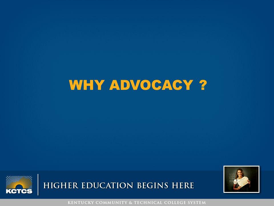 WHY ADVOCACY