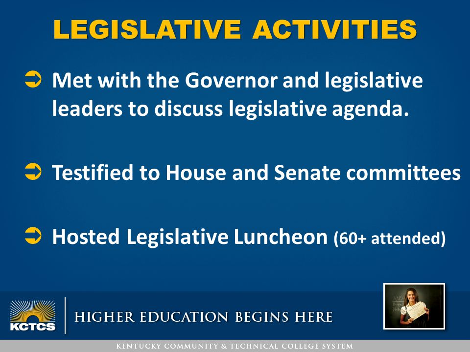 LEGISLATIVE ACTIVITIES  Met with the Governor and legislative leaders to discuss legislative agenda.