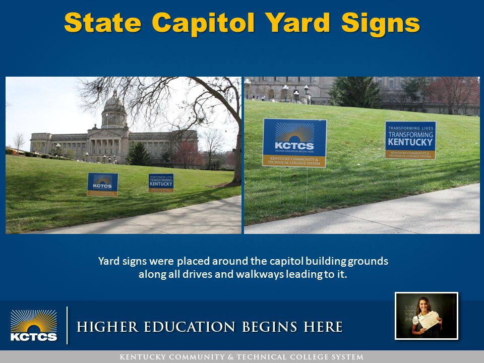 State Capitol Yard Signs Yard signs were placed around the capitol building grounds along all drives and walkways leading to it.