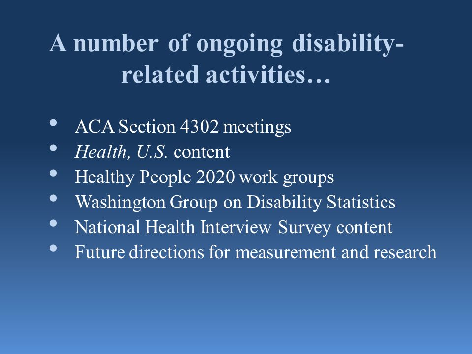 ACA Section 4302 meetings Health, U.S. content Healthy People 2020 work groups Washington Group on Disability Statistics National Health Interview Sur
