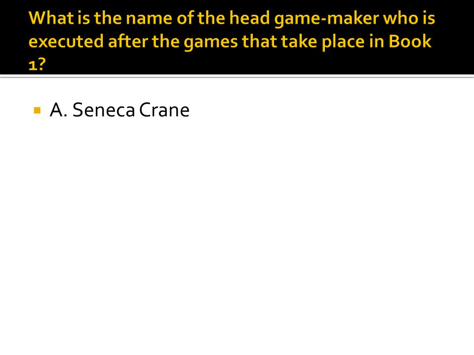  A. Seneca Crane