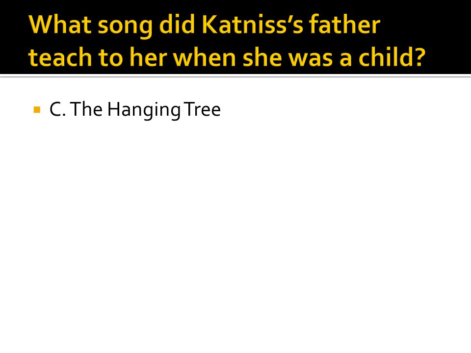  C. The Hanging Tree