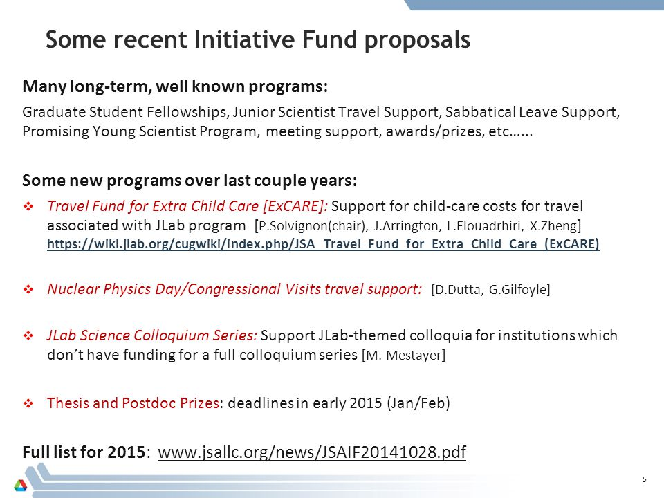 Many long-term, well known programs: Graduate Student Fellowships, Junior Scientist Travel Support, Sabbatical Leave Support, Promising Young Scientist Program, meeting support, awards/prizes, etc…...