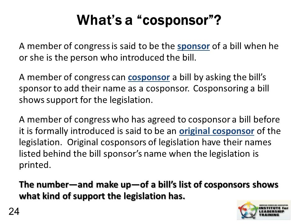 "Leadership, Organizational, Personal Development What's a ""cosponsor""? A member of congress is said to be the sponsor of a bill when he or she is the"