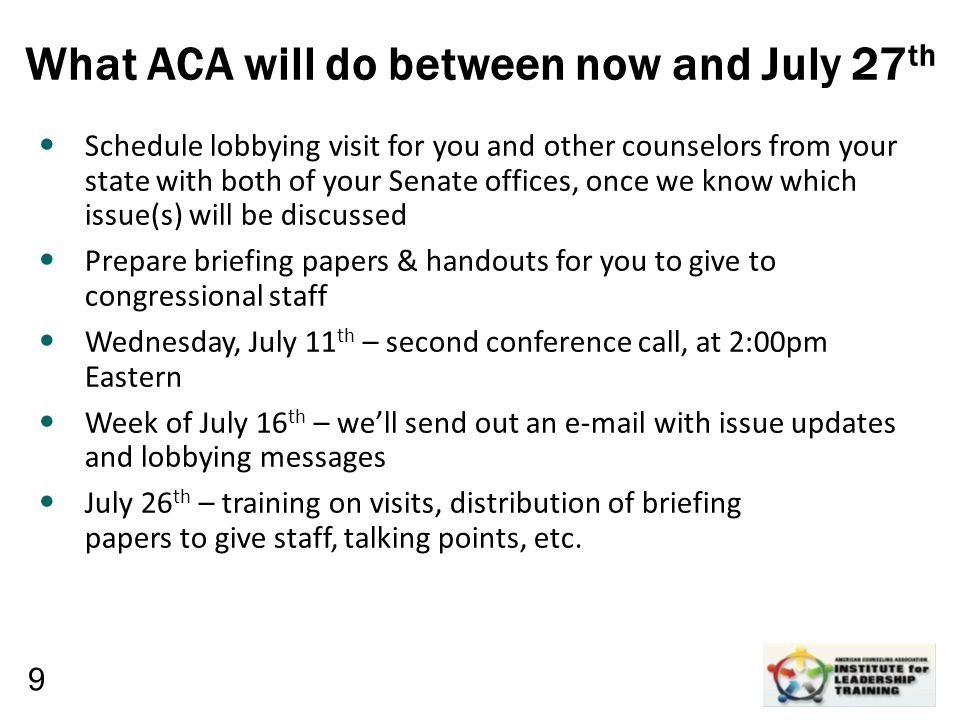 Leadership, Organizational, Personal Development What we need you to do before July 27 th ASAP, we need you to complete the online survey – at http://www.surveymonkey.com/s/2012DayontheHill – so that we know A) who your Representative is and B) what issue (school counseling or VA) you want to lobby on http://www.surveymonkey.com/s/2012DayontheHill Once we give you the go-ahead, schedule a lobbying visit with your Representative's office (after Guila contacts you to let you know if anyone else will be joining you in that visit).