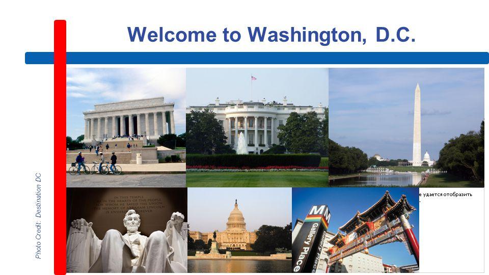 Welcome to Washington, D.C. Photo Credit: Destination DC