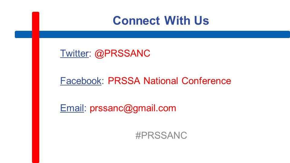 Connect With Us Twitter: @PRSSANC Facebook: PRSSA National Conference Email: prssanc@gmail.com #PRSSANC