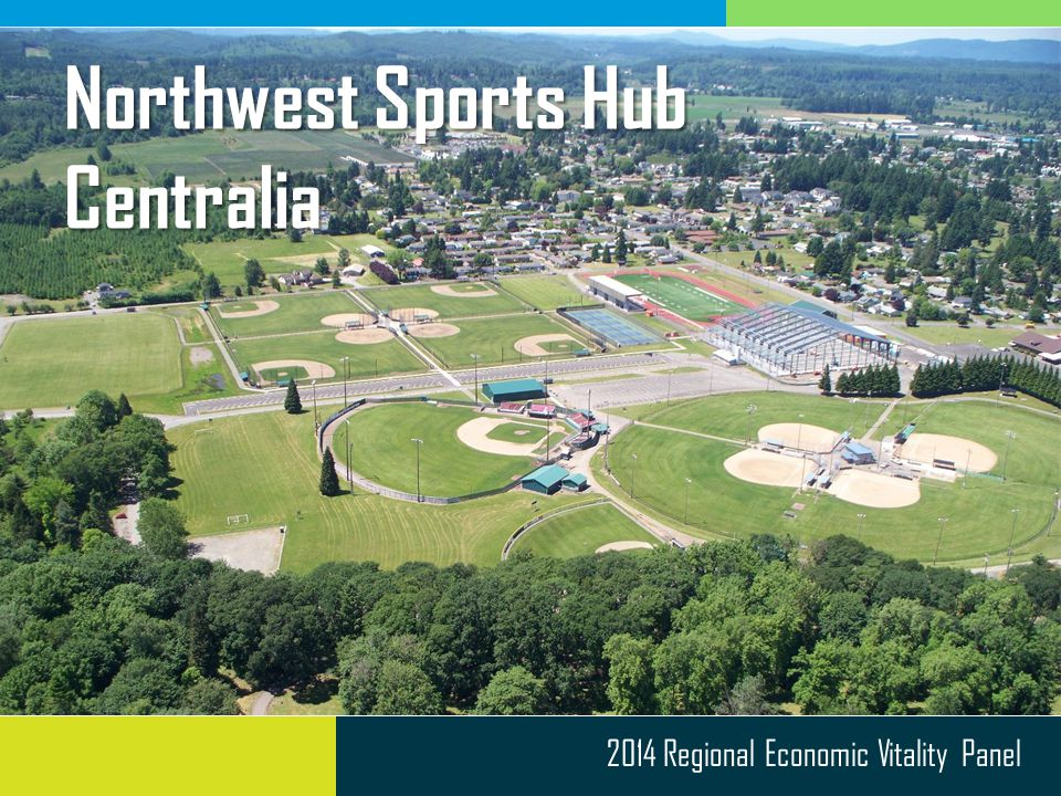 2014 Regional Economic Vitality Panel Northwest Sports Hub Centralia