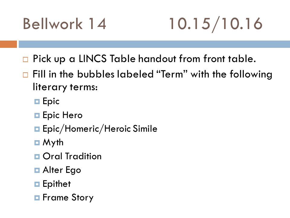 Bellwork 1410.15/10.16  Pick up a LINCS Table handout from front table.