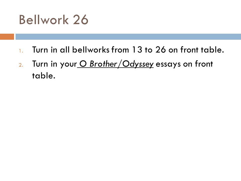 Bellwork 26 1. Turn in all bellworks from 13 to 26 on front table.