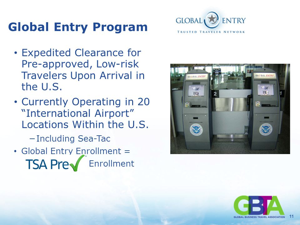 11 Global Entry Program Expedited Clearance for Pre-approved, Low-risk Travelers Upon Arrival in the U.S.