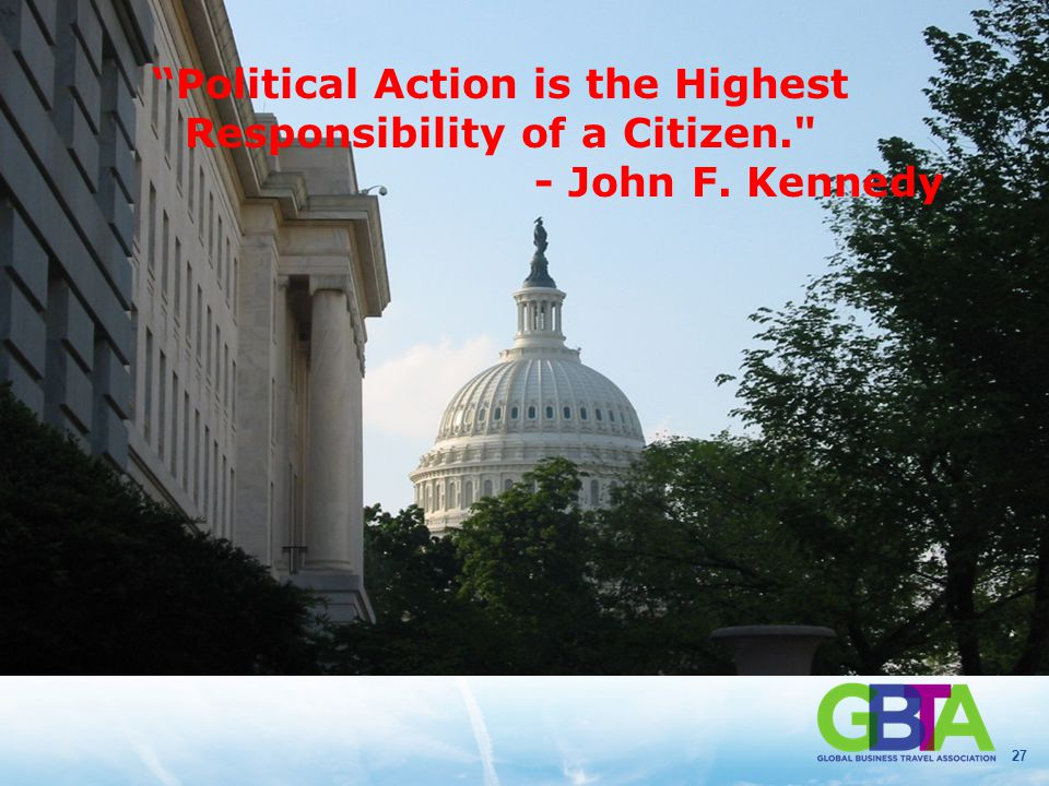 """27 """"Political Action is the Highest Responsibility of a Citizen."""