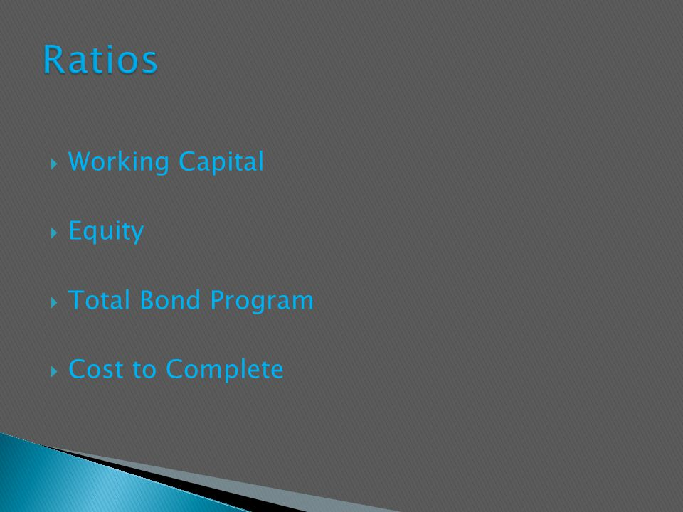  Working Capital  Equity  Total Bond Program  Cost to Complete