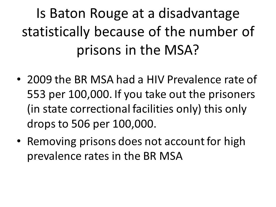 Is Baton Rouge at a disadvantage statistically because of the number of prisons in the MSA.