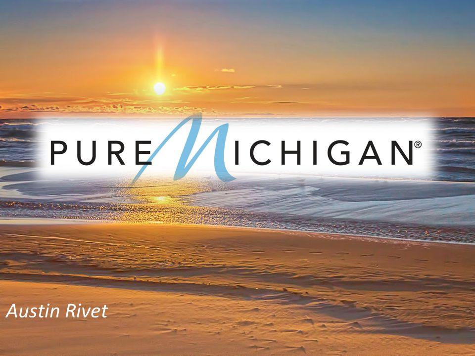 Sources www.michigan.org http://tourismplan.anr.msu.edu/docs/Michigan_Touri sm https://www.google.com/imghp?hl=en&tab=wi&ei= YKlEU4qPOciisATqzoGIAw&ved=0CAQQqi4oAg