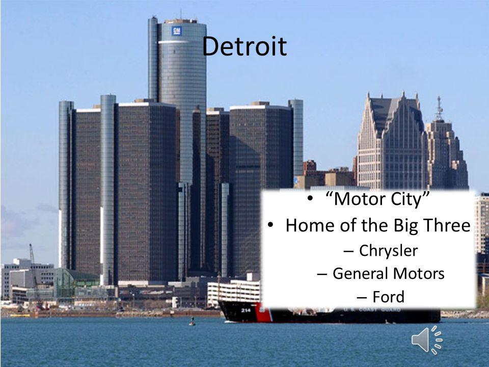 Detroit Motor City Home of the Big Three – Chrysler – General Motors – Ford
