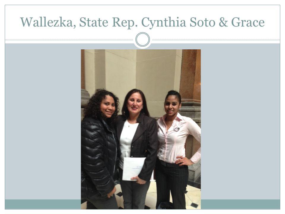 Wallezka, State Rep. Cynthia Soto & Grace