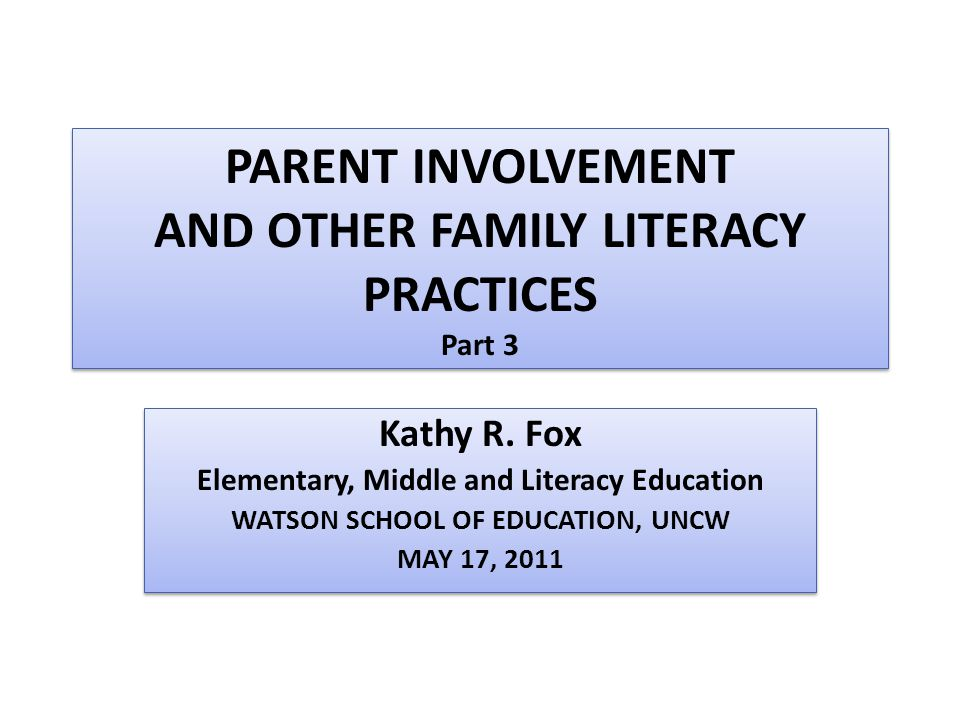 PARENT INVOLVEMENT AND OTHER FAMILY LITERACY PRACTICES Part 3 Kathy R.