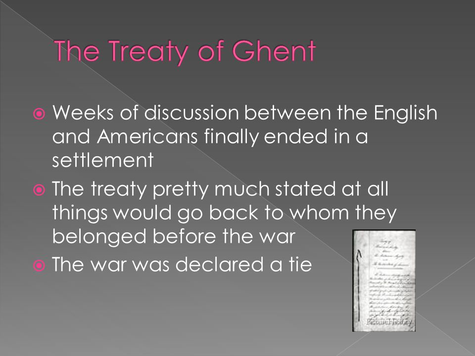 Weeks of discussion between the English and Americans finally ended in a settlement  The treaty pretty much stated at all things would go back to w
