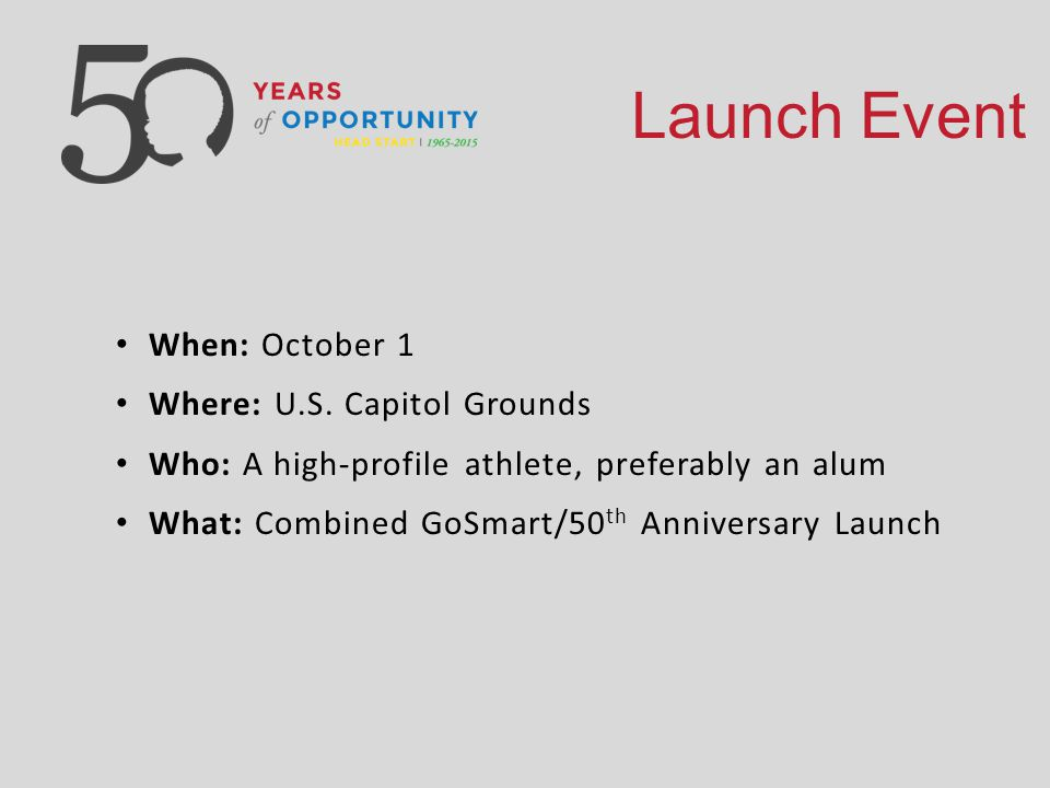 Launch Event When: October 1 Where: U.S.