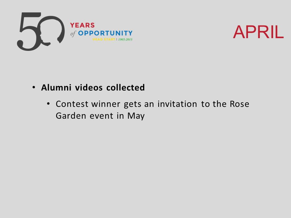 APRIL Alumni videos collected Contest winner gets an invitation to the Rose Garden event in May