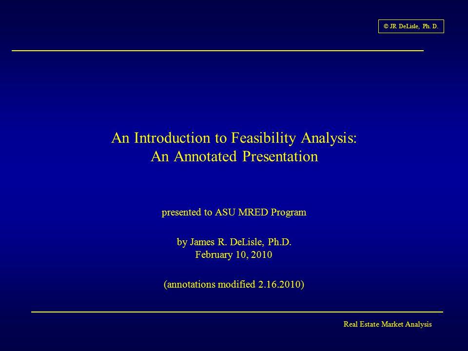 Real Estate Market Analysis © JR DeLisle, Ph. D. Project: Process Overview
