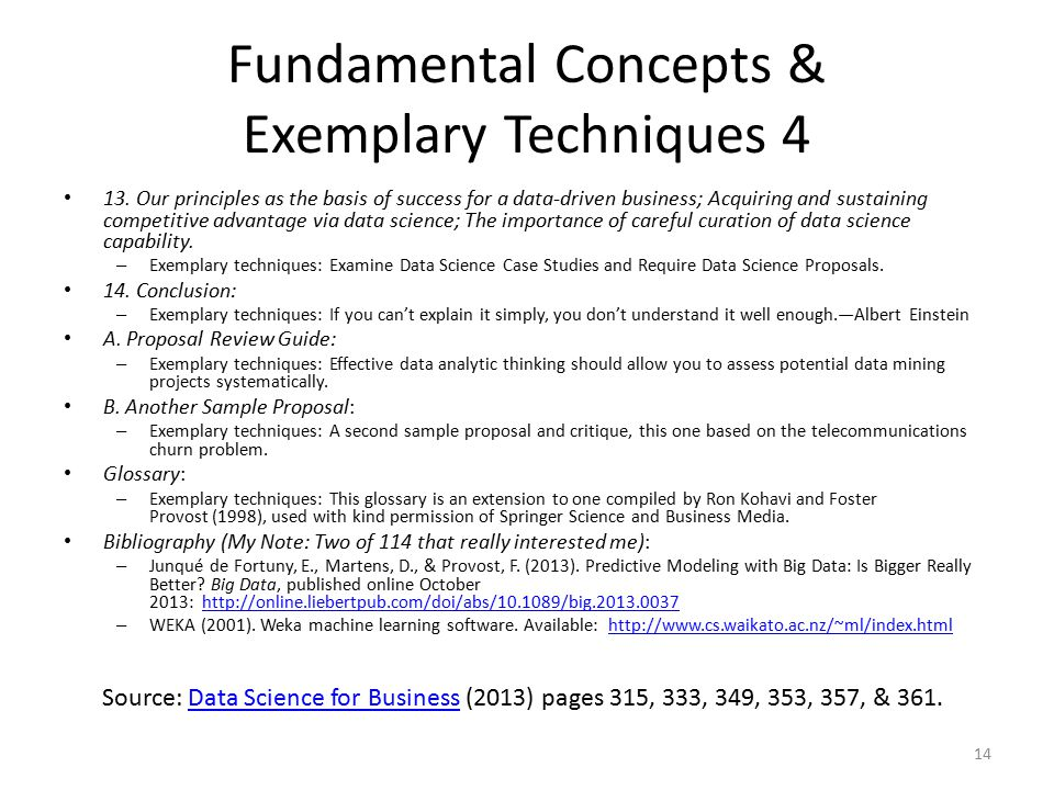 Fundamental Concepts & Exemplary Techniques 4 13. Our principles as the basis of success for a data-driven business; Acquiring and sustaining competit
