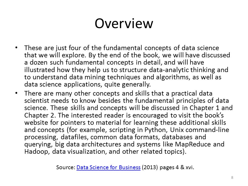 Overview These are just four of the fundamental concepts of data science that we will explore. By the end of the book, we will have discussed a dozen