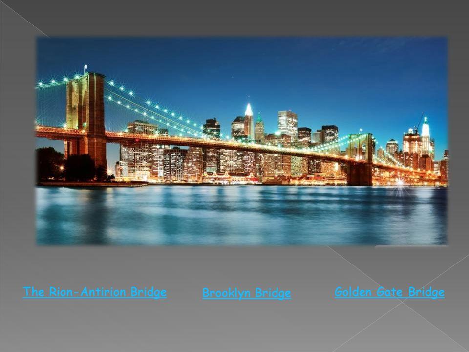 Golden Gate Bridge Brooklyn Bridge The Rion-Antirion Bridge