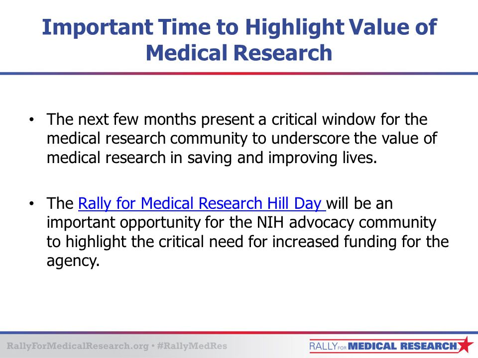 Important Time to Highlight Value of Medical Research The next few months present a critical window for the medical research community to underscore t