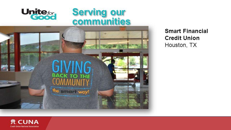 Serving our communities Smart Financial Credit Union Houston, TX