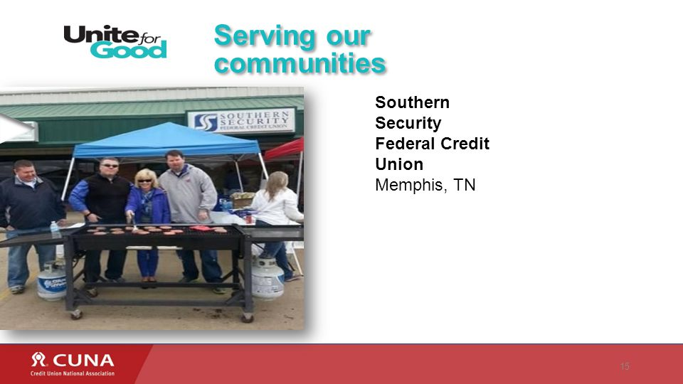 15 Serving our communities Southern Security Federal Credit Union Memphis, TN