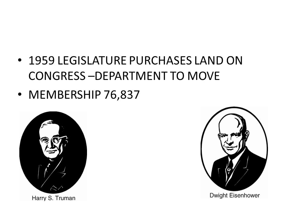 1959 LEGISLATURE PURCHASES LAND ON CONGRESS –DEPARTMENT TO MOVE MEMBERSHIP 76,837