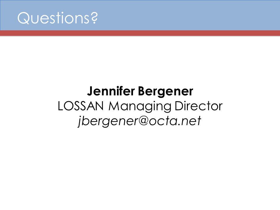 Questions Jennifer Bergener LOSSAN Managing Director jbergener@octa.net