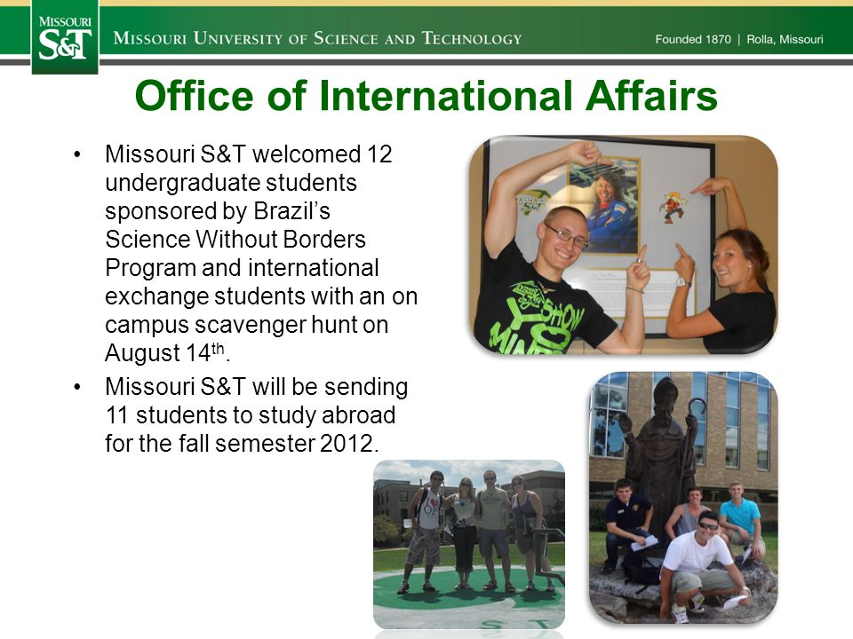 Office of International Affairs Missouri S&T welcomed 12 undergraduate students sponsored by Brazil's Science Without Borders Program and international exchange students with an on campus scavenger hunt on August 14 th.