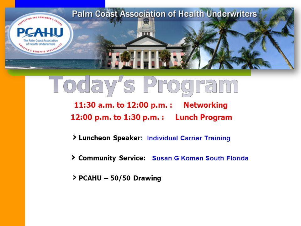 11:30 a.m. to 12:00 p.m. : Networking 12:00 p.m. to 1:30 p.m. : Lunch Program › Luncheon Speaker: Individual Carrier Training › Community Service: Sus