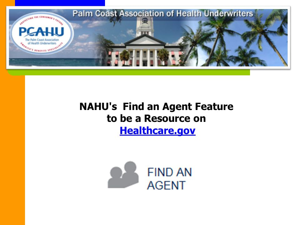 NAHU s Find an Agent Feature to be a Resource on Healthcare.govHealthcare.gov