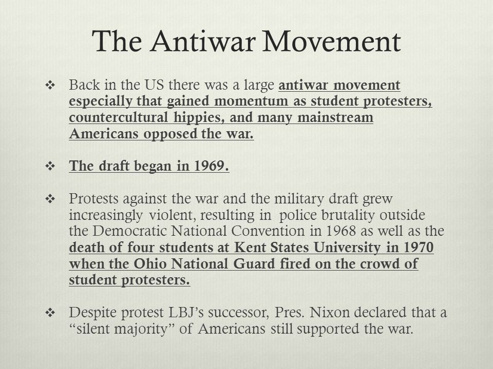 The Antiwar Movement  Back in the US there was a large antiwar movement especially that gained momentum as student protesters, countercultural hippie