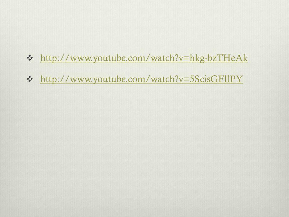 http://www.youtube.com/watch?v=hkg-bzTHeAk http://www.youtube.com/watch?v=hkg-bzTHeAk  http://www.youtube.com/watch?v=5ScisGFllPY http://www.youtub